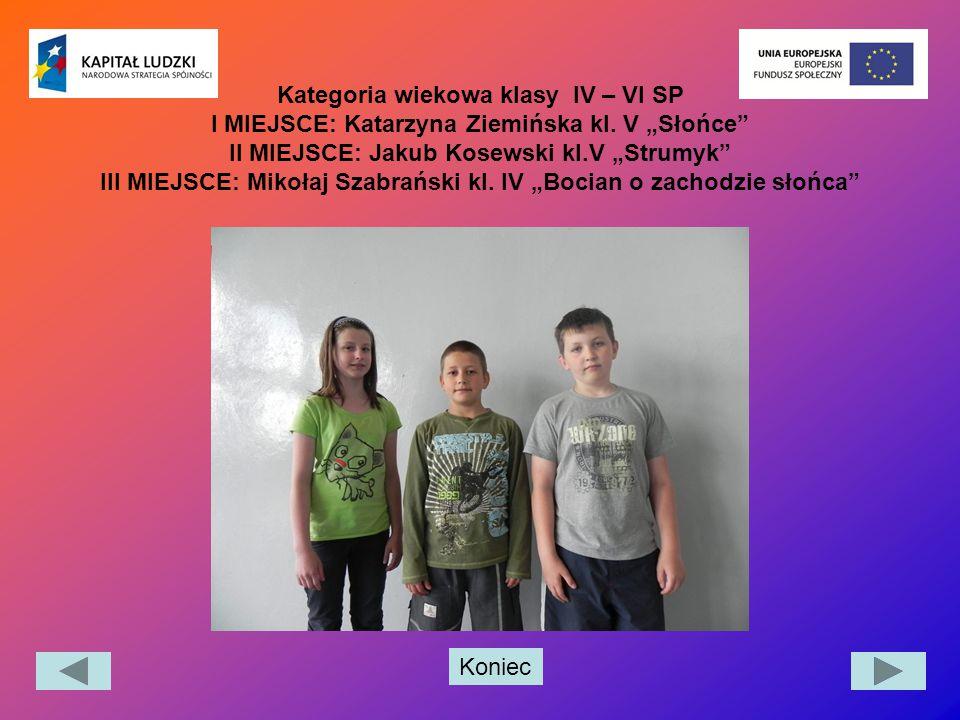 Kategoria wiekowa klasy IV – VI SP I MIEJSCE: Katarzyna Ziemińska kl