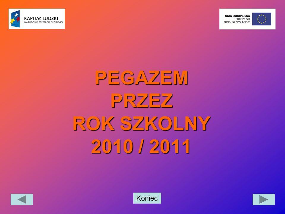 PEGAZEM PRZEZ ROK SZKOLNY 2010 / 2011