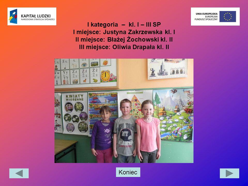 I kategoria – kl. I – III SP I miejsce: Justyna Zakrzewska kl