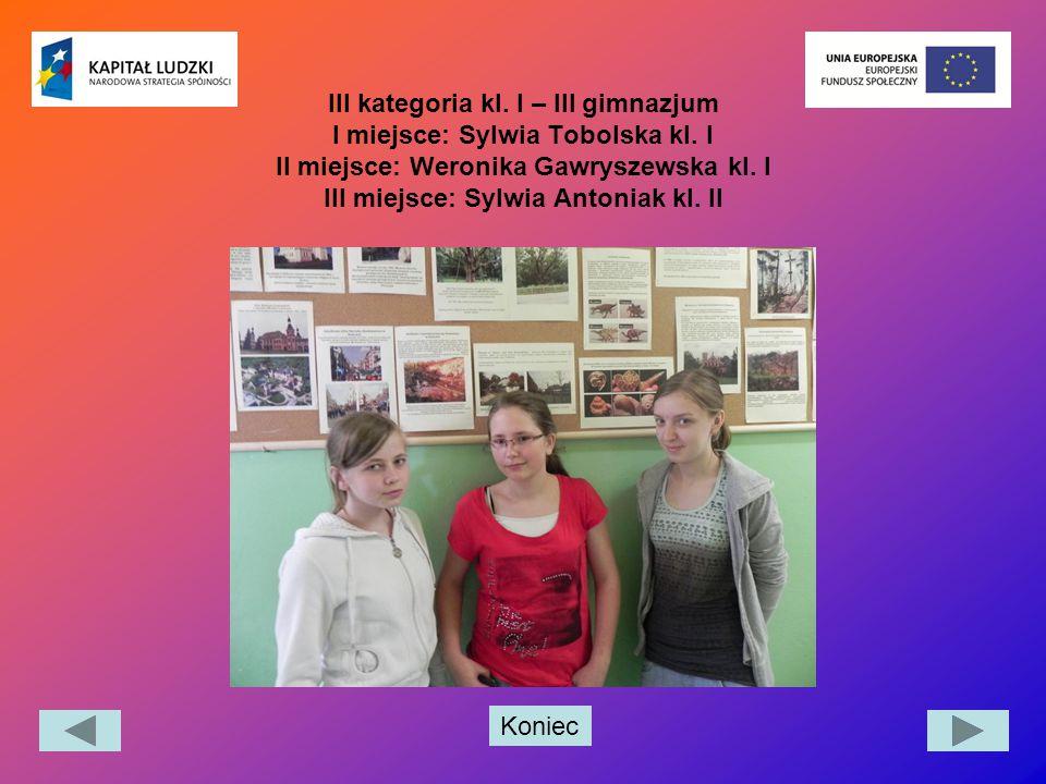 III kategoria kl. I – III gimnazjum I miejsce: Sylwia Tobolska kl