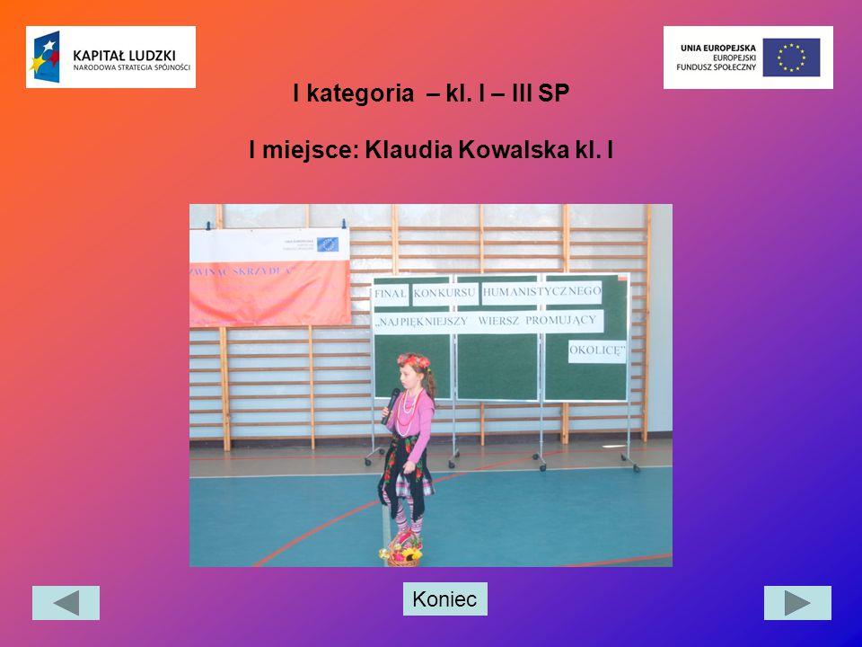 I kategoria – kl. I – III SP I miejsce: Klaudia Kowalska kl. I