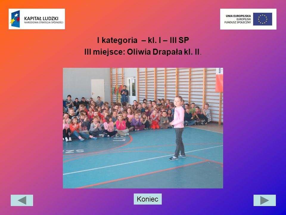 I kategoria – kl. I – III SP III miejsce: Oliwia Drapała kl. II.