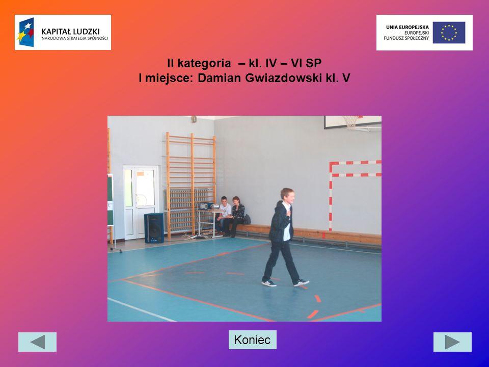 II kategoria – kl. IV – VI SP I miejsce: Damian Gwiazdowski kl. V