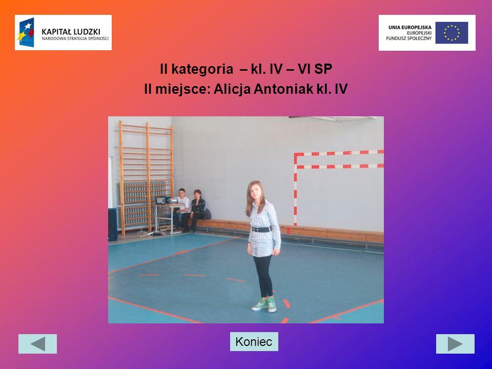 II kategoria – kl. IV – VI SP II miejsce: Alicja Antoniak kl. IV