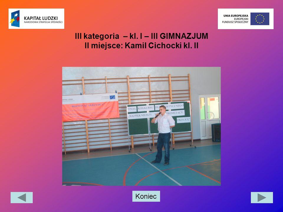 III kategoria – kl. I – III GIMNAZJUM II miejsce: Kamil Cichocki kl. II