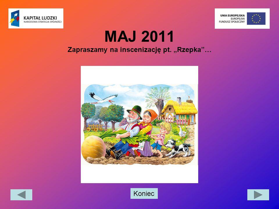 """MAJ 2011 Zapraszamy na inscenizację pt. """"Rzepka …"""