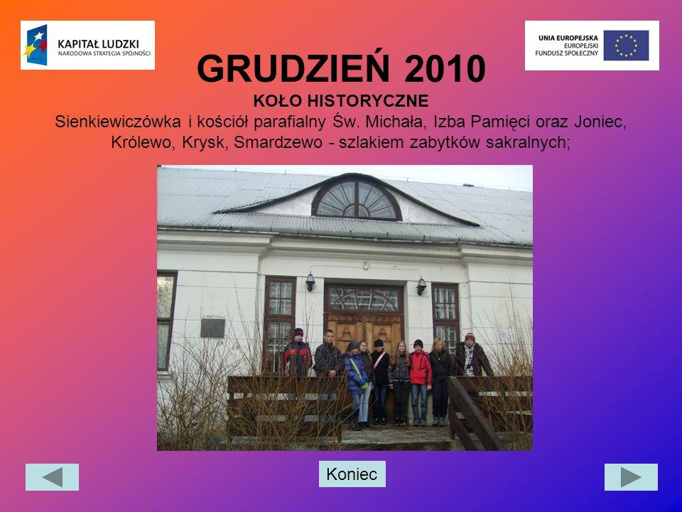 GRUDZIEŃ 2010 KOŁO HISTORYCZNE Sienkiewiczówka i kościół parafialny Św