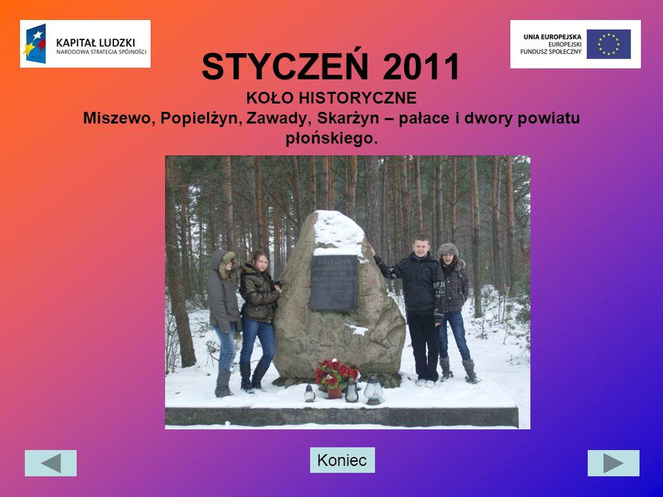 STYCZEŃ 2011 KOŁO HISTORYCZNE Miszewo, Popielżyn, Zawady, Skarżyn – pałace i dwory powiatu płońskiego.