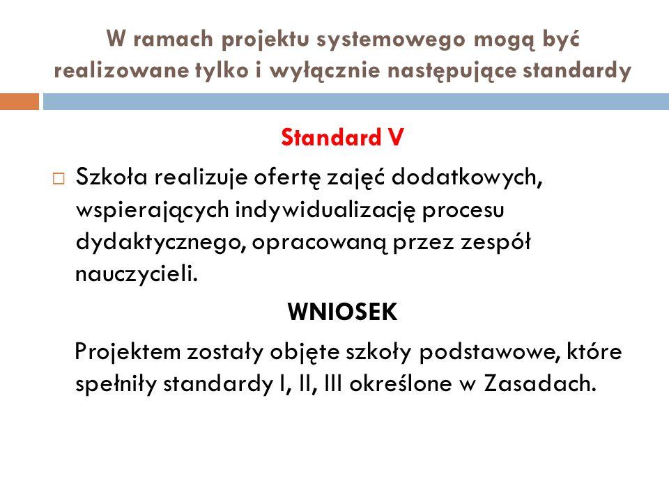 W ramach projektu systemowego mogą być realizowane tylko i wyłącznie następujące standardy
