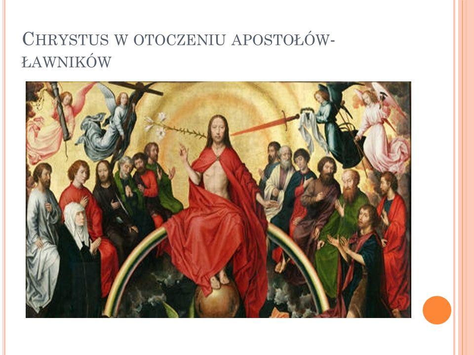 Chrystus w otoczeniu apostołów- ławników