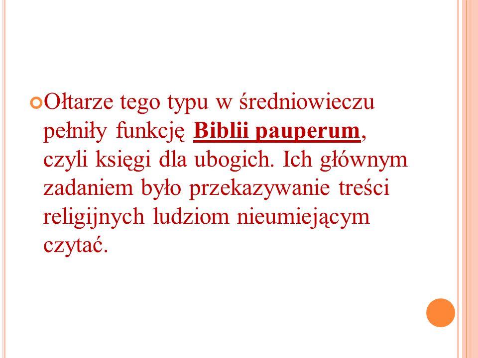Ołtarze tego typu w średniowieczu pełniły funkcję Biblii pauperum, czyli księgi dla ubogich.