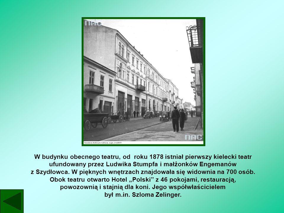 W budynku obecnego teatru, od roku 1878 istniał pierwszy kielecki teatr ufundowany przez Ludwika Stumpfa i małżonków Engemanów z Szydłowca.