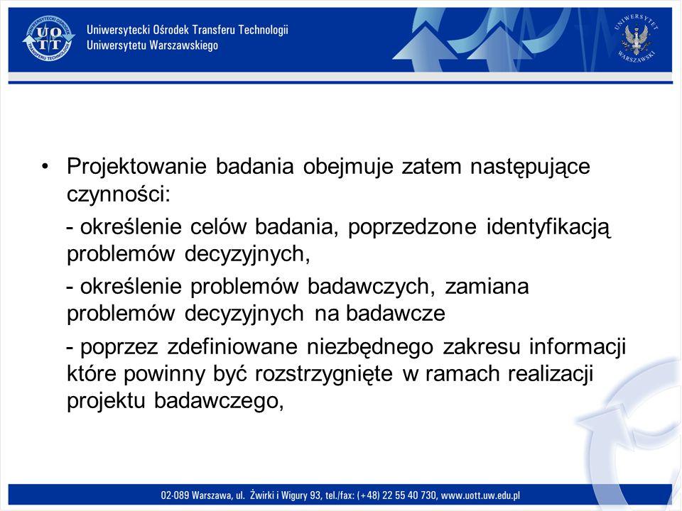 Projektowanie badania obejmuje zatem następujące czynności: