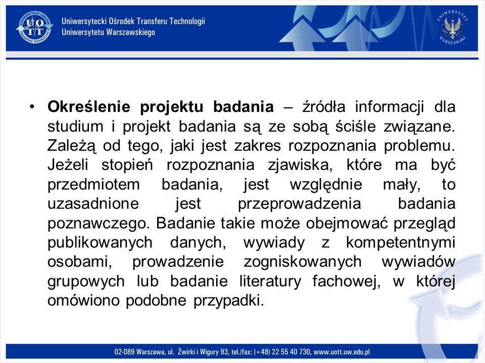 Określenie projektu badania – źródła informacji dla studium i projekt badania są ze sobą ściśle związane.