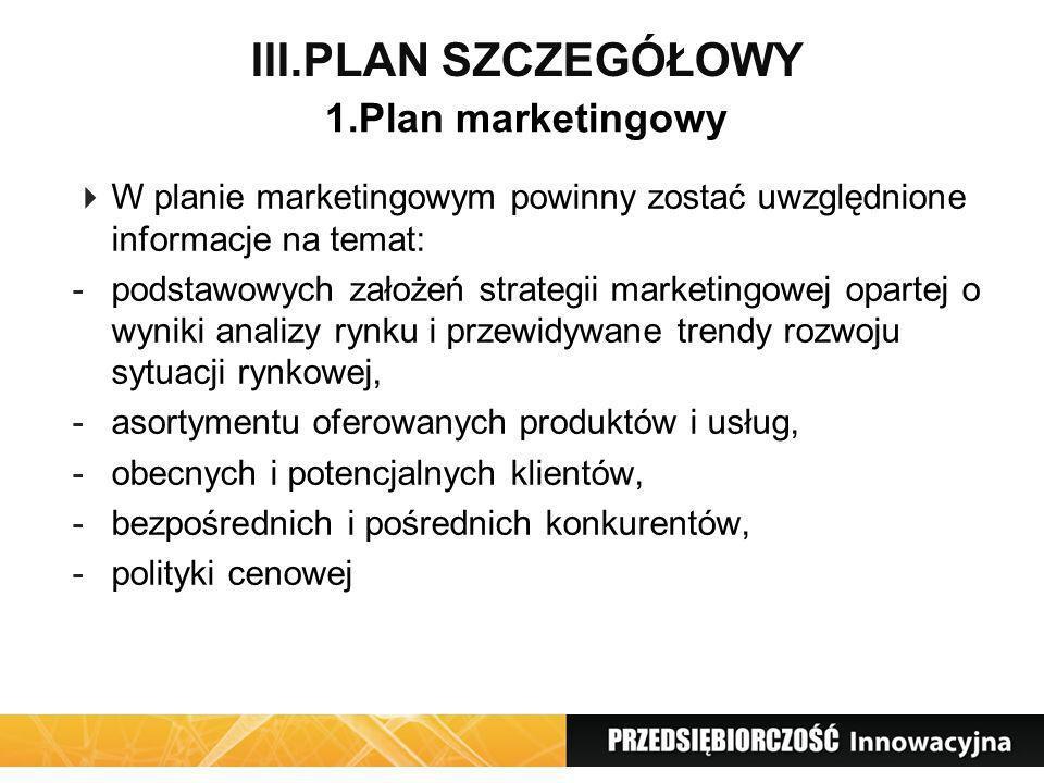 III.PLAN SZCZEGÓŁOWY 1.Plan marketingowy