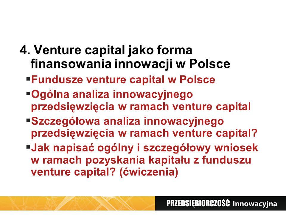 4. Venture capital jako forma finansowania innowacji w Polsce
