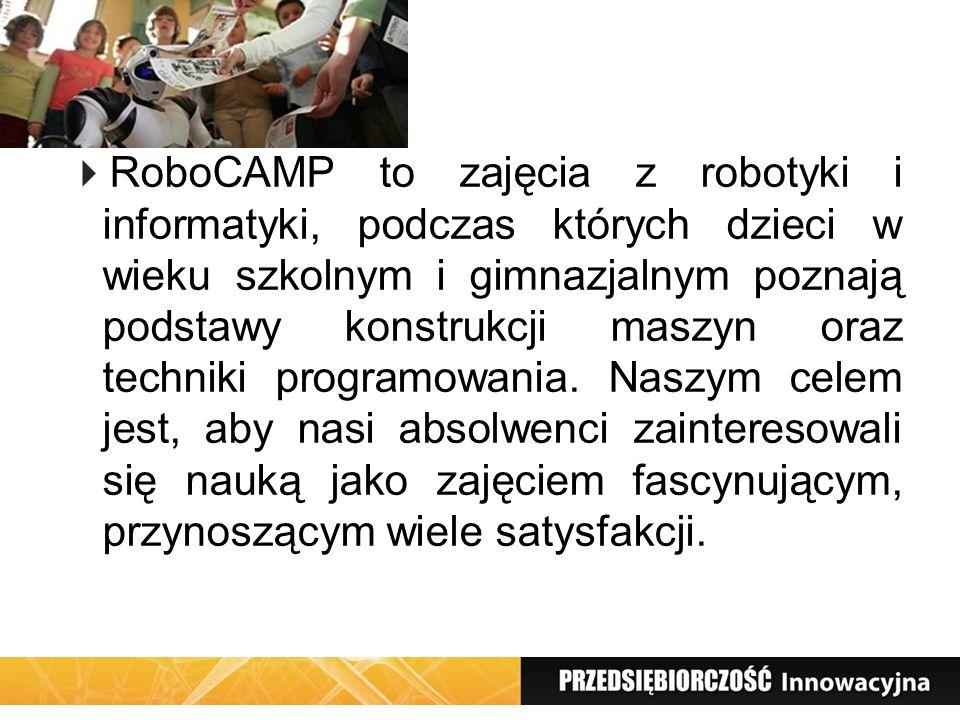 RoboCAMP to zajęcia z robotyki i informatyki, podczas których dzieci w wieku szkolnym i gimnazjalnym poznają podstawy konstrukcji maszyn oraz techniki programowania.