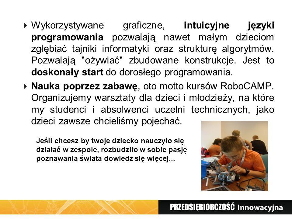 Wykorzystywane graficzne, intuicyjne języki programowania pozwalają nawet małym dzieciom zgłębiać tajniki informatyki oraz strukturę algorytmów. Pozwalają ożywiać zbudowane konstrukcje. Jest to doskonały start do dorosłego programowania.