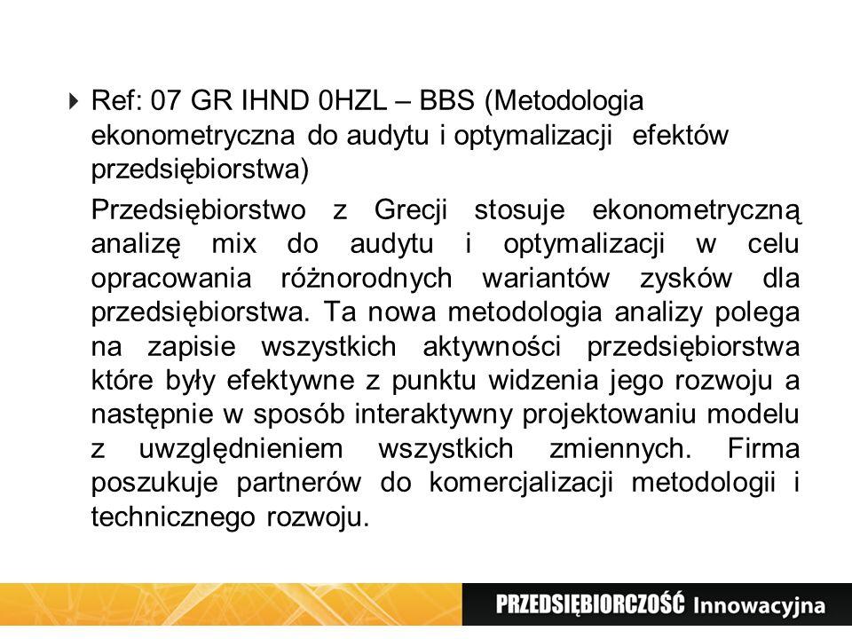 Ref: 07 GR IHND 0HZL – BBS (Metodologia ekonometryczna do audytu i optymalizacji efektów przedsiębiorstwa)
