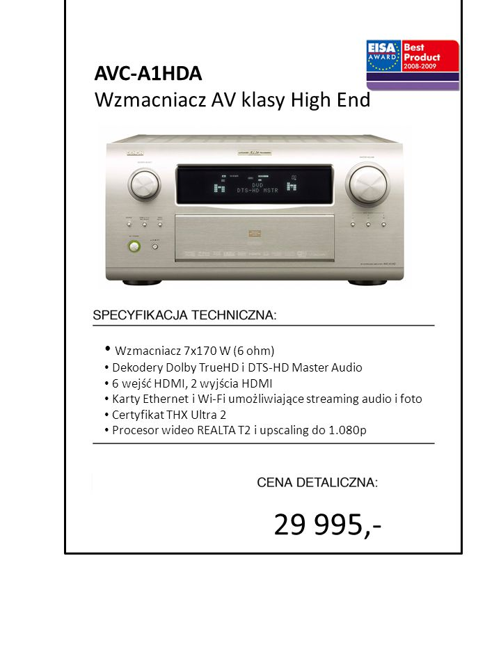 29 995,- 4999 zł AVC-A1HDA Wzmacniacz AV klasy High End