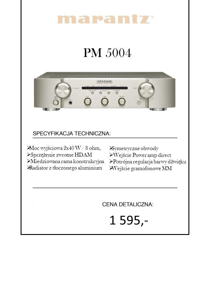 1 595,- PM 5004 Moc wyjściowa 2x40 W / 8 ohm, Sprzężenie zwrotne HDAM