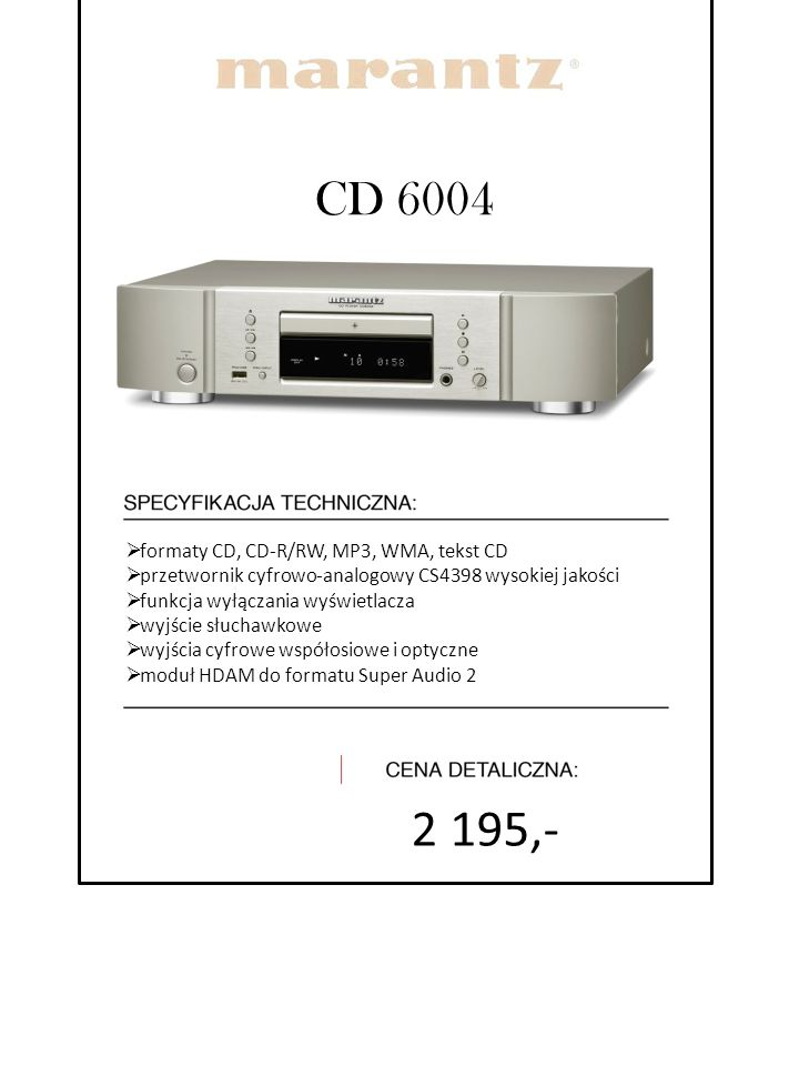 2 195,- CD 6004 formaty CD, CD-R/RW, MP3, WMA, tekst CD