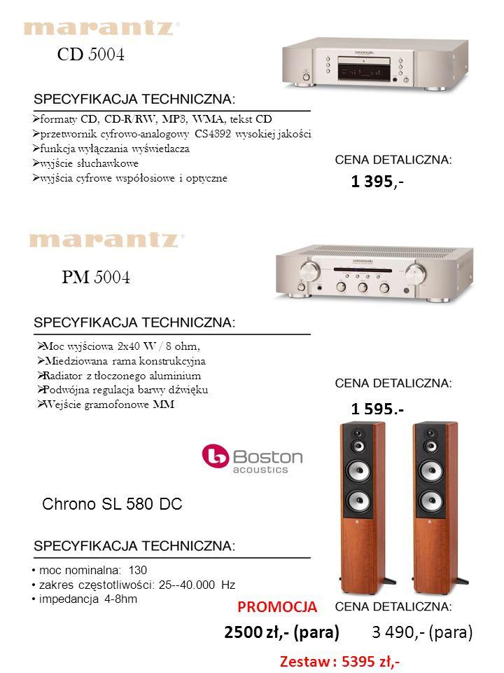 CD 5004 1 395,- PM 5004 1 595,- 2500 zł,- (para) 3 490,- (para)