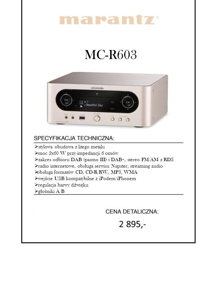 MC-R603 2 895,- stylowa obudowa z litego metalu