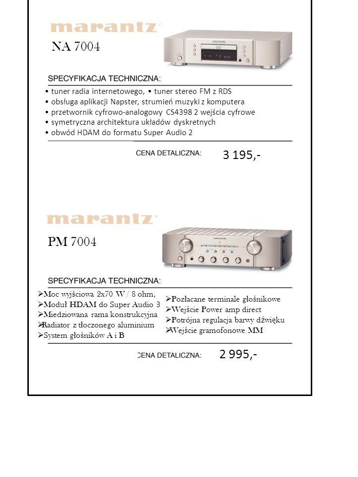NA 7004 • tuner radia internetowego, • tuner stereo FM z RDS. • obsługa aplikacji Napster, strumień muzyki z komputera.