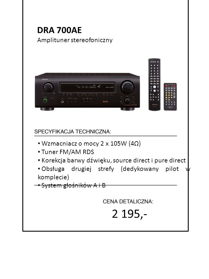 2 195,- DRA 700AE 4999 zł Amplituner stereofoniczny