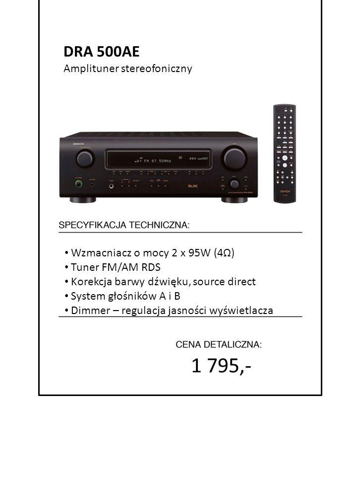 1 795,- DRA 500AE 4999 zł Amplituner stereofoniczny