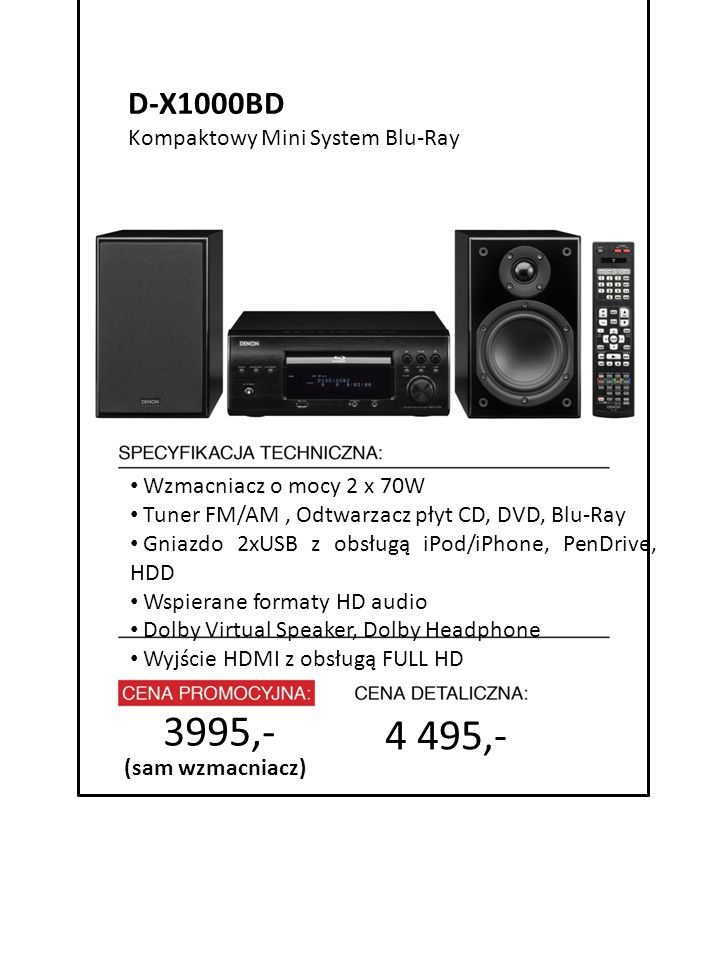 3995,- 4 495,- D-X1000BD 4999 zł Kompaktowy Mini System Blu-Ray