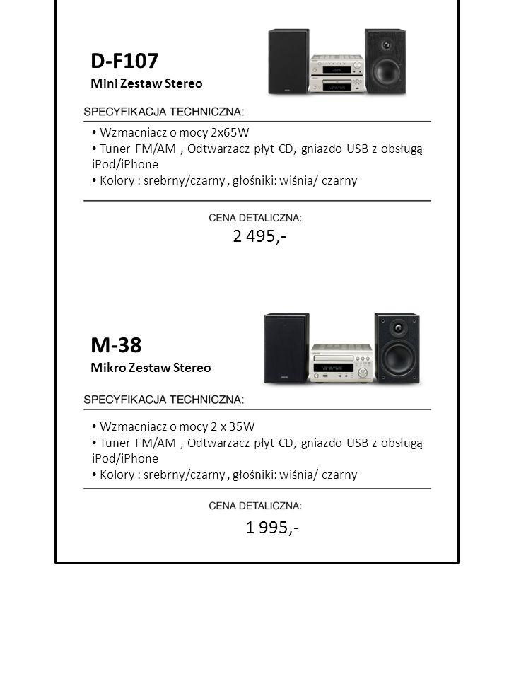 D-F107 M-38 2 495,- 1 995,- Mini Zestaw Stereo 7999 zł