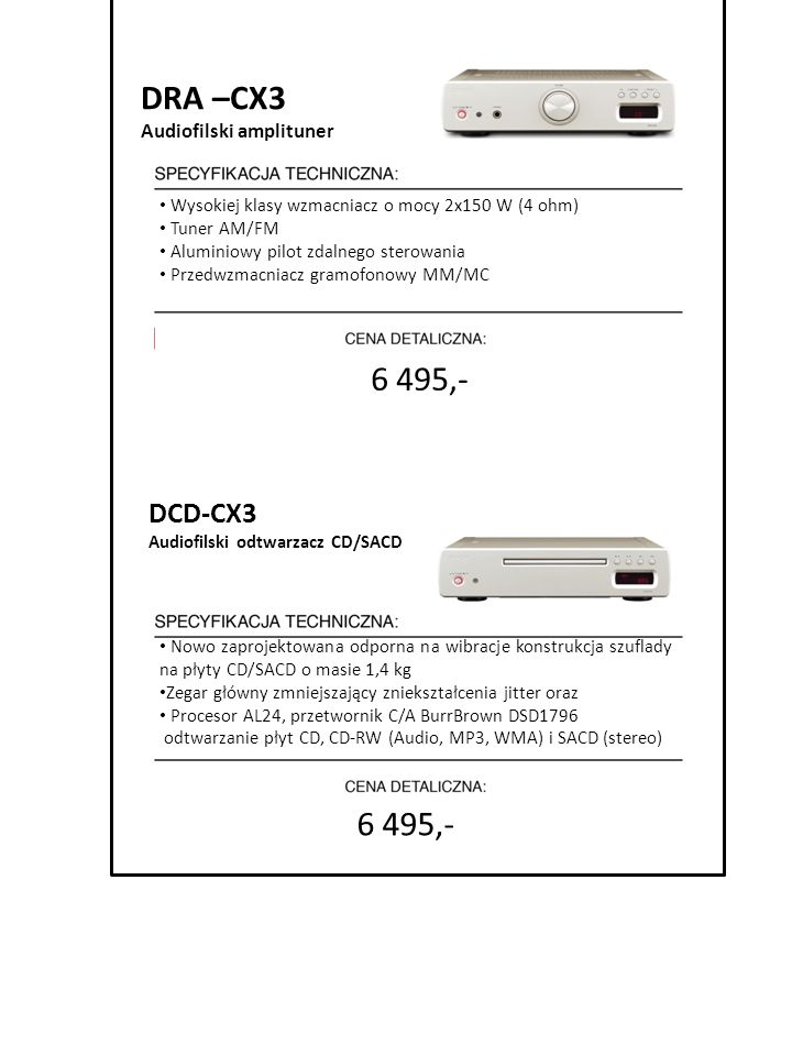 DRA –CX3 6 495,- 6 495,- DCD-CX3 Audiofilski amplituner