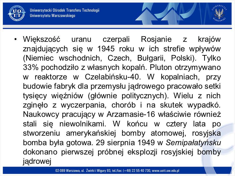 Większość uranu czerpali Rosjanie z krajów znajdujących się w 1945 roku w ich strefie wpływów (Niemiec wschodnich, Czech, Bułgarii, Polski).