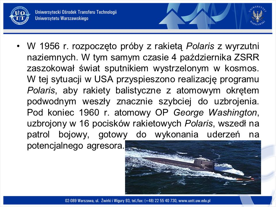 W 1956 r. rozpoczęto próby z rakietą Polaris z wyrzutni naziemnych