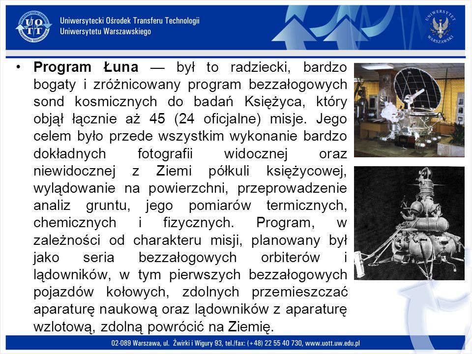 Program Łuna — był to radziecki, bardzo bogaty i zróżnicowany program bezzałogowych sond kosmicznych do badań Księżyca, który objął łącznie aż 45 (24 oficjalne) misje.