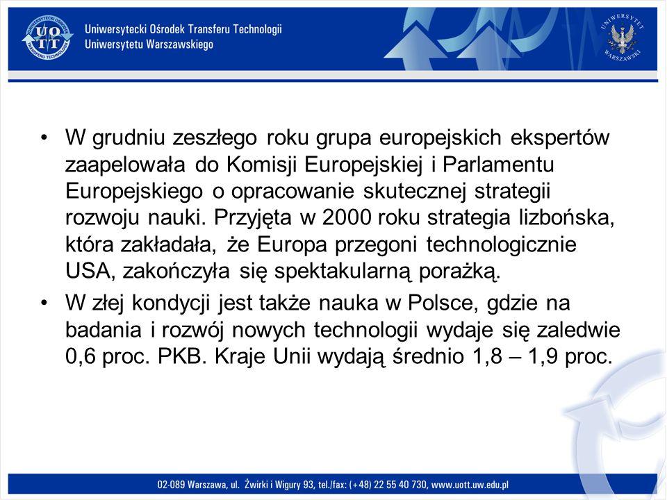 W grudniu zeszłego roku grupa europejskich ekspertów zaapelowała do Komisji Europejskiej i Parlamentu Europejskiego o opracowanie skutecznej strategii rozwoju nauki. Przyjęta w 2000 roku strategia lizbońska, która zakładała, że Europa przegoni technologicznie USA, zakończyła się spektakularną porażką.