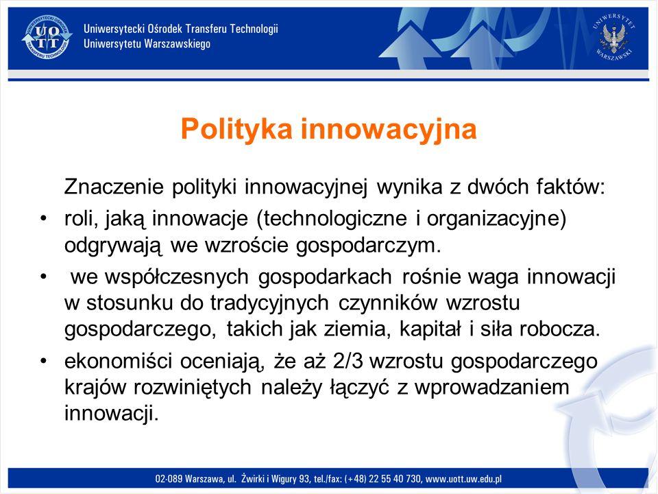 Polityka innowacyjnaZnaczenie polityki innowacyjnej wynika z dwóch faktów: