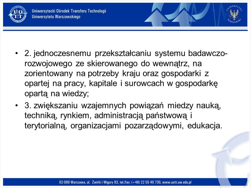 2. jednoczesnemu przekształcaniu systemu badawczo-rozwojowego ze skierowanego do wewnątrz, na zorientowany na potrzeby kraju oraz gospodarki z opartej na pracy, kapitale i surowcach w gospodarkę opartą na wiedzy;