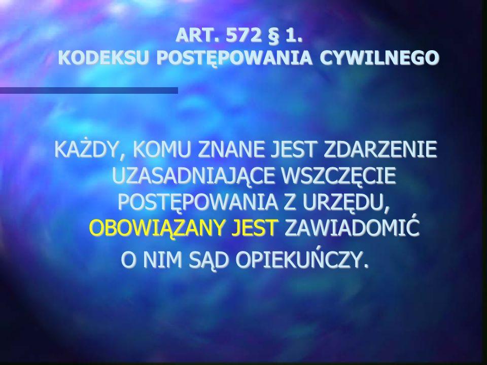 ART. 572 § 1. KODEKSU POSTĘPOWANIA CYWILNEGO