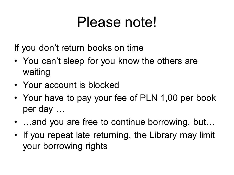 Please note! If you don't return books on time