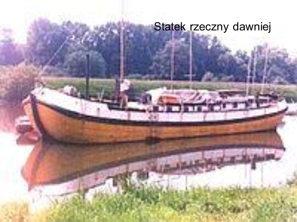 Statek rzeczny dawniej