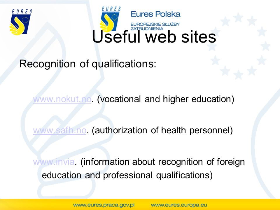 Useful web sites Recognition of qualifications: