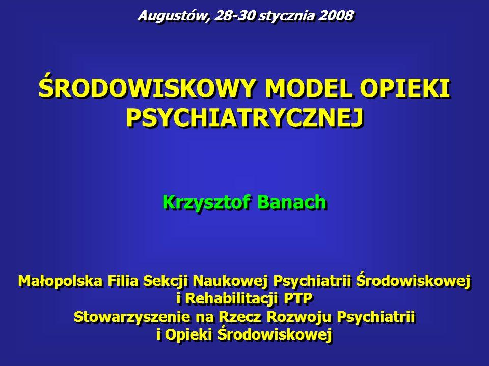 ŚRODOWISKOWY MODEL OPIEKI PSYCHIATRYCZNEJ