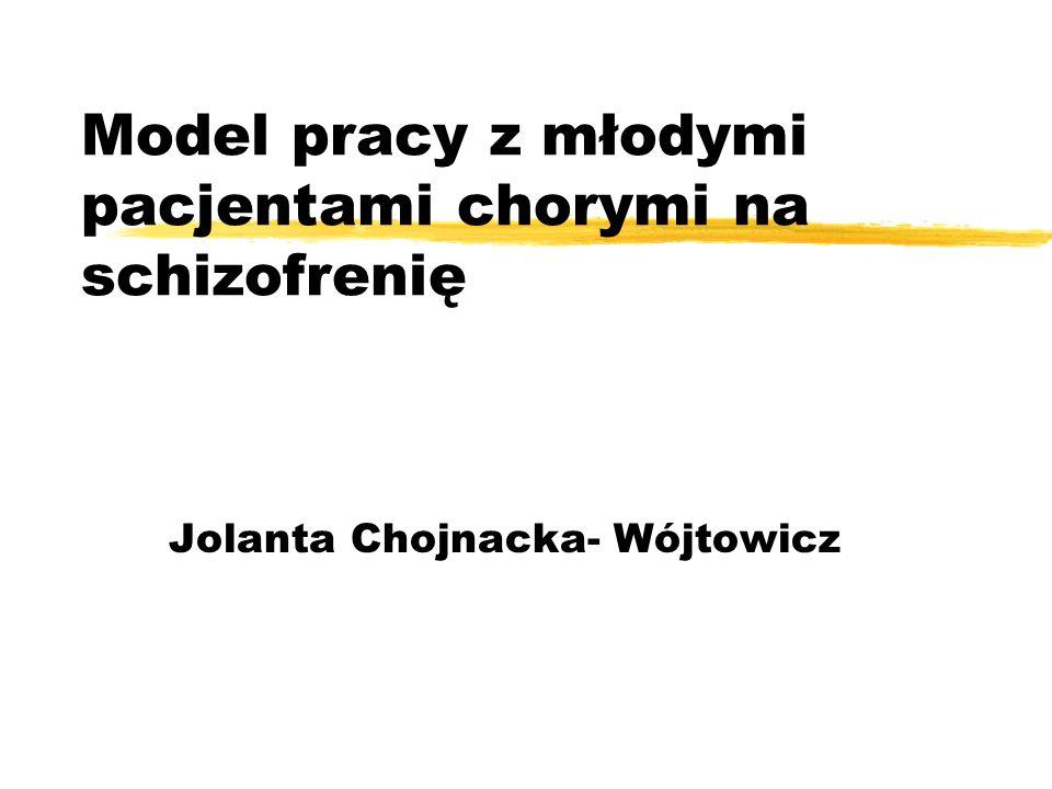 Model pracy z młodymi pacjentami chorymi na schizofrenię