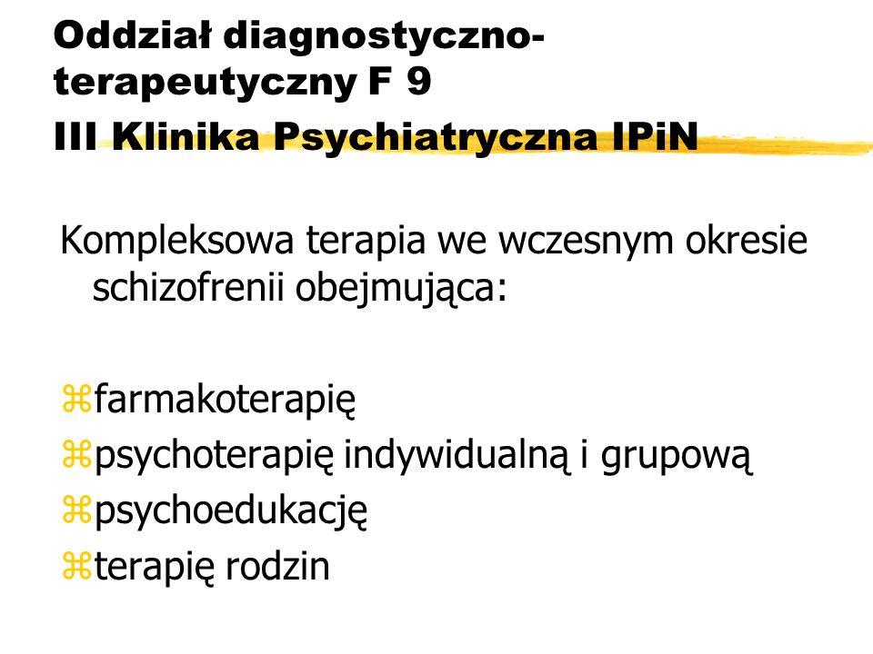 Oddział diagnostyczno-terapeutyczny F 9 III Klinika Psychiatryczna IPiN