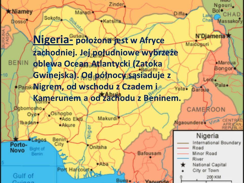 Nigeria- położona jest w Afryce zachodniej