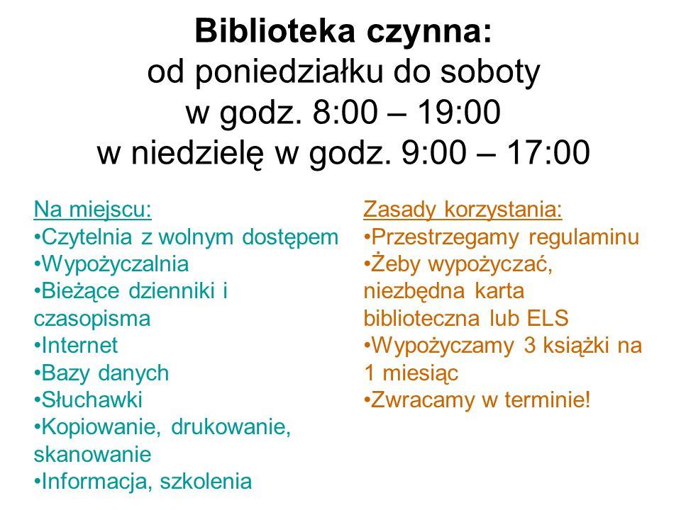 Biblioteka czynna: od poniedziałku do soboty w godz