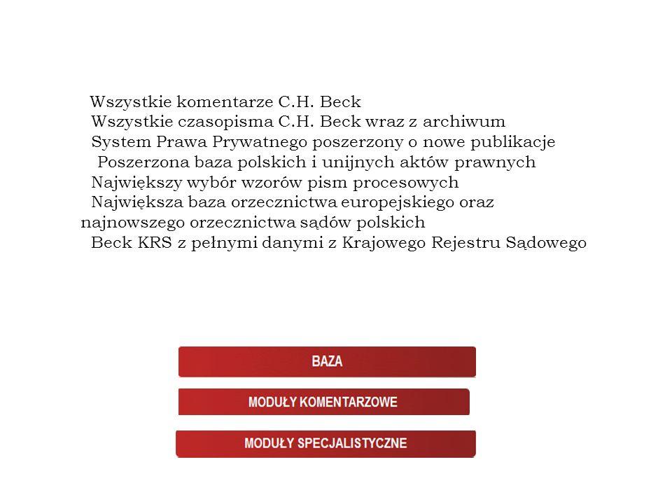 Struktura Wszystkie komentarze C.H. Beck. Wszystkie czasopisma C.H. Beck wraz z archiwum. System Prawa Prywatnego poszerzony o nowe publikacje.